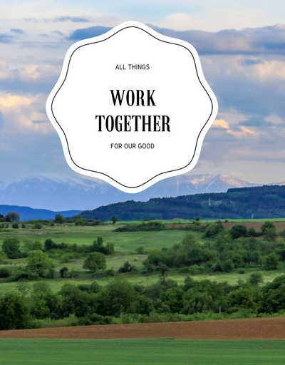All Things Work Together For Your Good