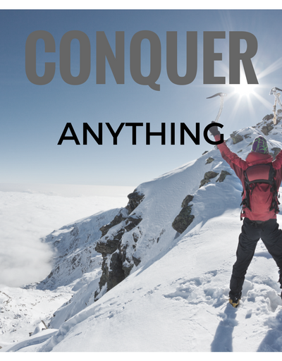 CONQUER ANYTHING