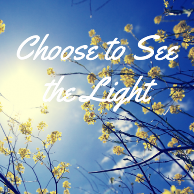 Choose to See the Light!