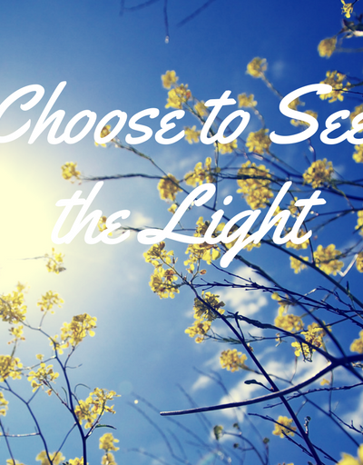 Choose to See the Light