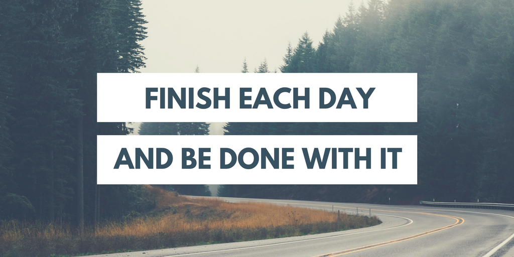 finish each day