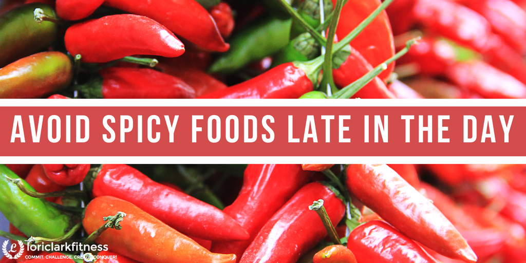 Avoid Spicy Foods Late in the Day