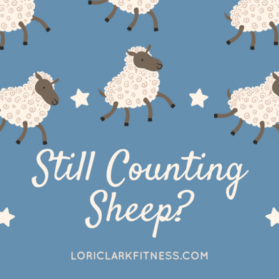 Still Counting Sheep? Six Specific Ways to get Better Quality Sleep!