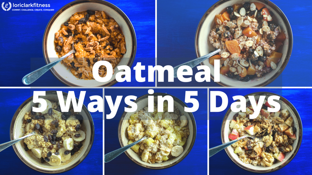 Oatmeal 5 Ways in 5 Days