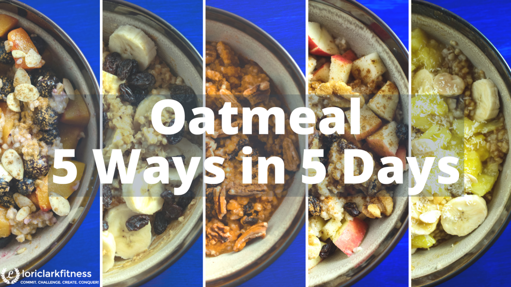 Oatmeal 5 Ways in 5 Days 2
