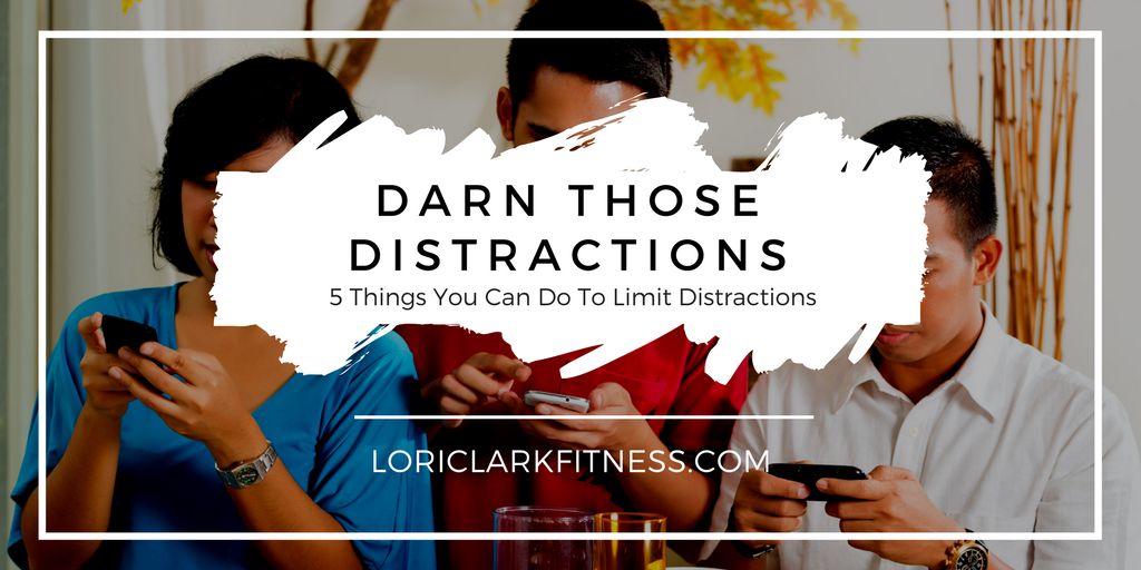 Darn Those Distractions