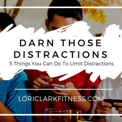 Darn Those Distractions!!