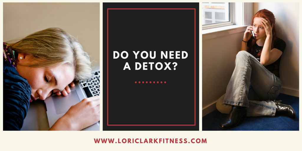 Do You Need a Detox?