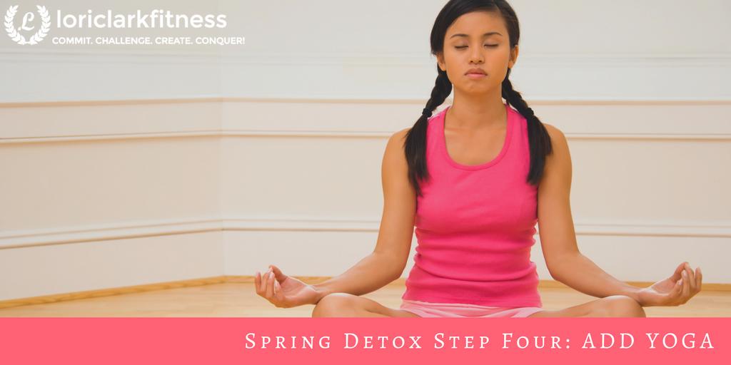Spring Detox: Add Yoga!