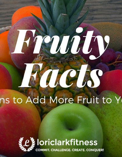 Fruity Facts - Reasons to Eat More Fruit