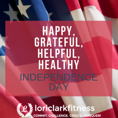 HAPPY, GRATEFUL, HELPFUL, HEALTHY INDEPENDENCE DAY