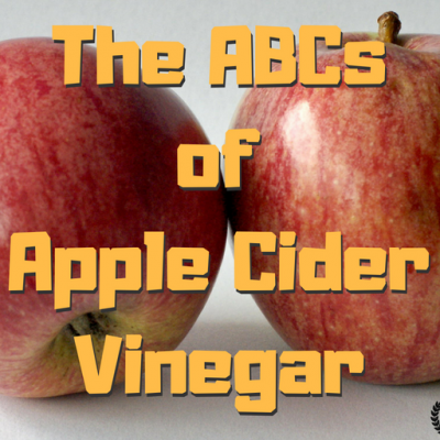 The ABC's of Apple Cider Vinegar