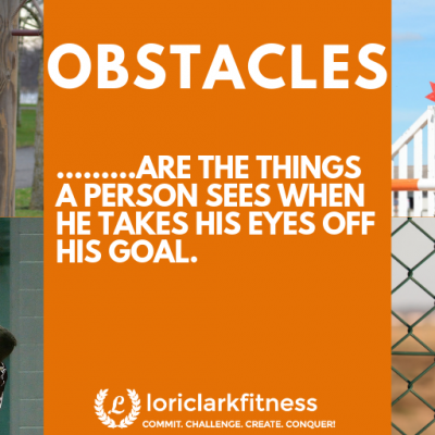 Obstacles (What you see when you take your eyes off your goal!)