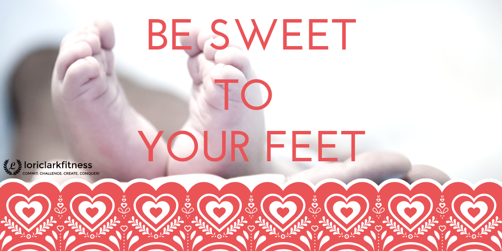 Be Sweet to Your Feet