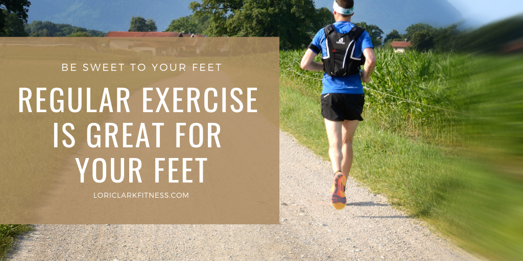 Regular exercise is great for your feet