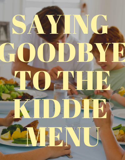 GOODBYE KIDDIE MENU