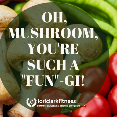"Oh, Mushroom, You're Such a ""FUN""-Gi!!"